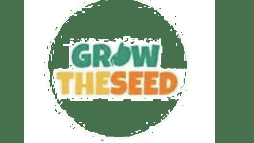GROW THE SEED